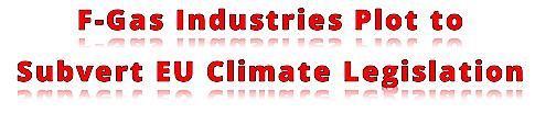 the-f-gas-industry-plot-to-subvert-eu-climate-legislation